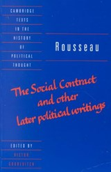 Rousseau: 'The Social Contract' and Other Later Political Wr | Jean-Jacques Rousseau |