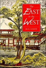The East in the West | Jack Goody |