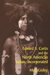 Edward S. Curtis and the North American Indian Incorporated