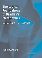 The Logical Foundations of Bradley's Metaphysics