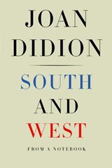 South and West | Joan Didion | 9780525494188