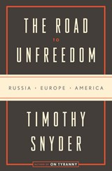 The Road to Unfreedom | Timothy Snyder | 9780525575405