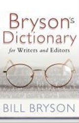 Bryson's Dictionary: for Writers and Editors | Bill Bryson |
