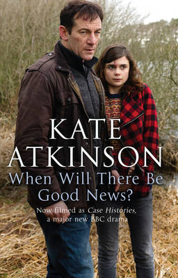 When Will There Be Good News? | Kate Atkinson |