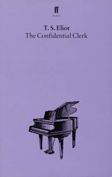 The confidential clerk | Thomas Stearns Eliot | 9780571081622