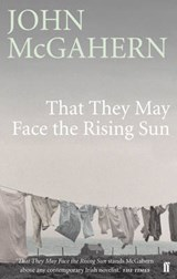 That They May Face the Rising Sun | John McGahern | 9780571225729