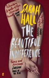 The Beautiful Indifference | Sarah Hall |