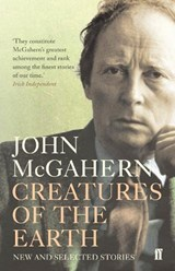 Creatures of the Earth | John McGahern | 9780571237852