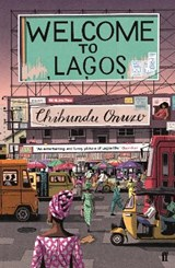 Welcome to Lagos | Chibundu Onuzo | 9780571268955