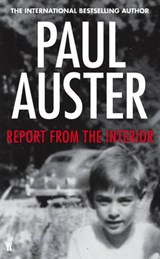 Report from the Interior | Paul Auster | 9780571303687