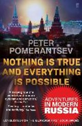 Nothing is true and everything is possible | Peter Pomerantsev |