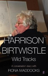 Harrison Birtwistle - Wild Tracks | Fiona Maddocks |