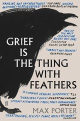 Grief is the thing with feathers | Max Porter | 9780571327232