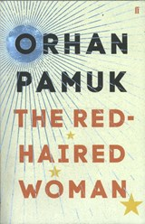 The Red-Haired Woman | Orhan Pamuk | 9780571330300