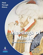 Meeting of Minds Islamic Encounters C. 570 to 1750 Pupil's B