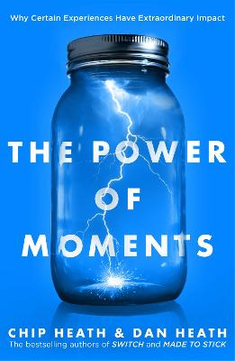The Power of Moments | Heath, Chip& Heath, Dan | 9780593079263