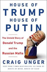 House of trump, house of putin | Craig Unger |