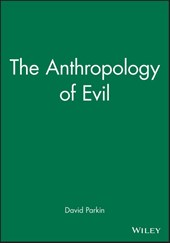 The Anthropology of Evil