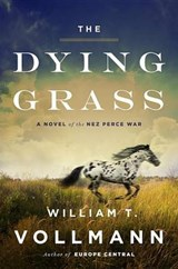 The Dying Grass | William T. Vollmann | 9780670015986
