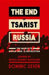 The End of Tsarist Russia | Dominic Lieven | 9780670025589