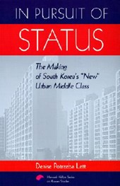 In Pursuit of Status - The Making of South Koreas New Urban Middle Class