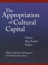 Appropriation of Cultural Capital - China's May Fourth Project