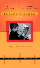 Pathways to Language - From Fetus to Adolescent