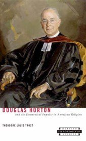 Douglas Horton & the Ecumenical Impulse in American Religion