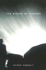 The Ethics of Memory | Avishai Margalit |