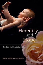 Heredity and Hope - The Case for Genetic Screening
