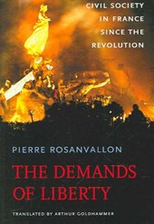 The Demands of Liberty - Civil Society in France since the Revolution