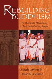 Rebuilding Buddhism - The Theravada Movement in Twentieth-Century Nepal OIP