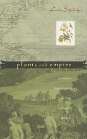 Plants and Empire - Colonial Bioprospecting in the  Atlantic World