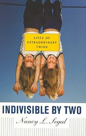 Indivisible by Two - Lives of Extraordinary Twins