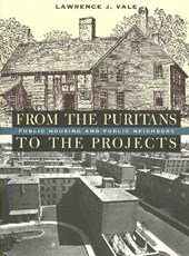 From the Puritans to the Projects - Public Housing  and Public Neighbors