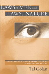 Laws of Men and Laws of Nature - The History of Scientific Expert Testimony in England and America