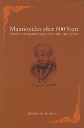 Maimonides after 800 Years - Essays on Maimonides and His Influence
