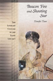 Beacon Fire and Shooting Star - The Literary Culture of the Liang