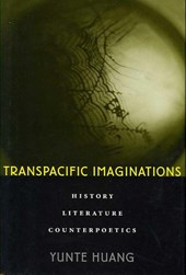 Transpacific Imaginations - History, Literature, Counterpoetics