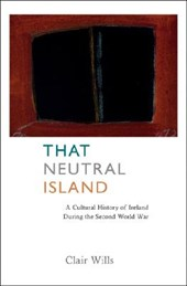 That Neutral island - A Cultural History of Ireland During the Second World War (COBEE)