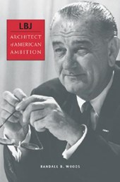 LBJ - Architect of American Ambition