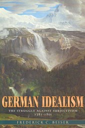 German Idealism - The Struggle Against Subjectivism, 1781'1801