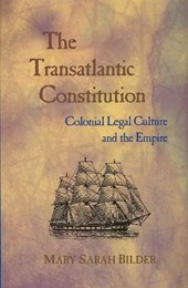 The Transatlantic Constitution - Colonial Legal Culture and the Empire