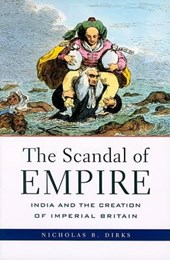 The Scandal of Empire - India and the Creation of Imperial Britain (OIP)