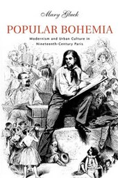 Popular Bohemia - Modernism and Urban Culture in Nineteenth-Century Paris