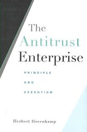 The Antitrust Enterprise - Principle and Execution