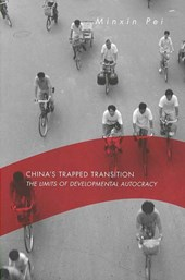 China`s Trapped Transition - The Limits of Developmental Autocracy