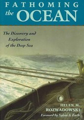 Fathoming the Ocean - The Discovery and Exploration of the Deep Sea