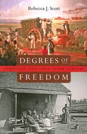 Degrees of Freedom - Louisiana and Cuba after Slavery