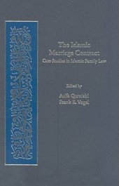The Islamic Marriage Contract - Case Studies in Islamic Family Law